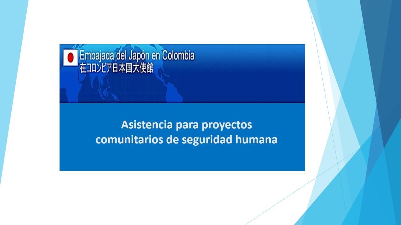 ASISTENCIA FINANCIERA NO REEMBOLSABLE PARA PROYECTOS COMUNITARIOS DE SEGURIDAD HUMANA