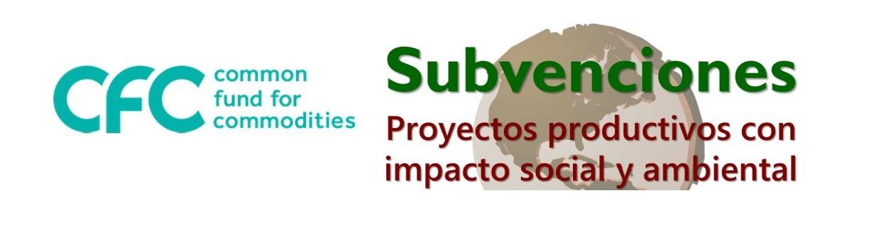 SUBVENCIONES PARA PROYECTOS PRODUCTIVOS CON IMPACTO SOCIAL Y AMBIENTAL
