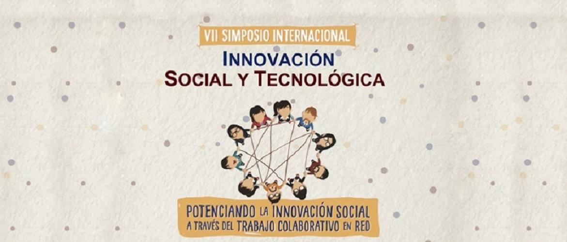 CONVOCATORIA DE PONENCIAS: VII SIMPOSIO INTERNACIONAL DE INNOVACIÓN SOCIAL Y TECNOLÓGICA